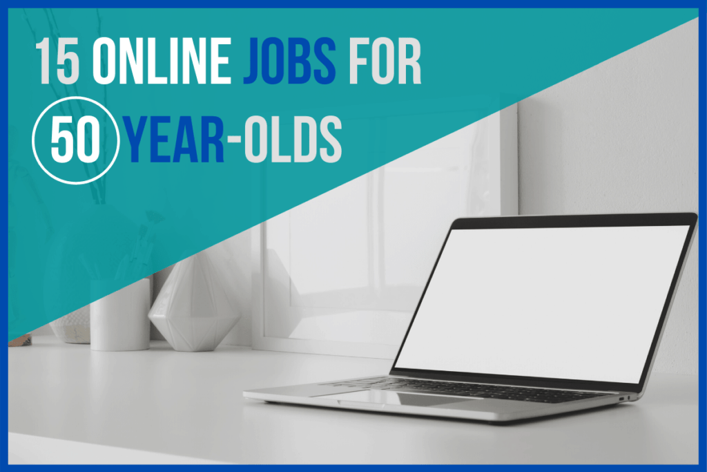 15 Online Jobs for 50-Year-Olds
