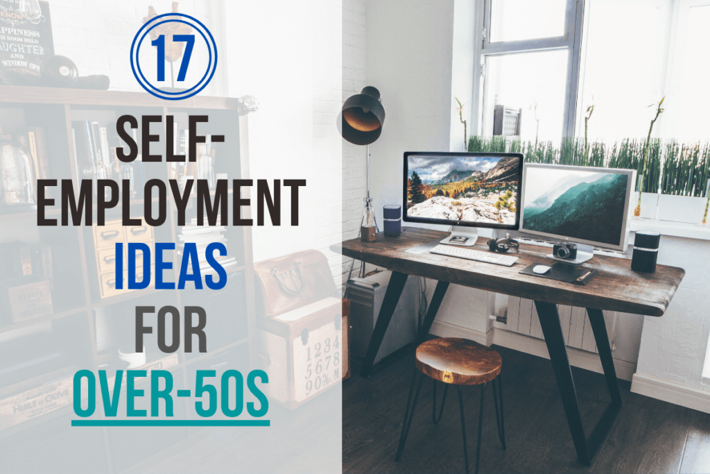 17 Self-Employment Ideas for Over-50s