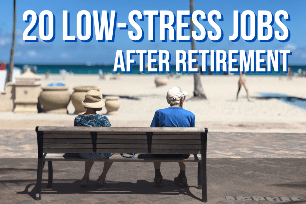 20 Low-Stress Jobs After Retirement