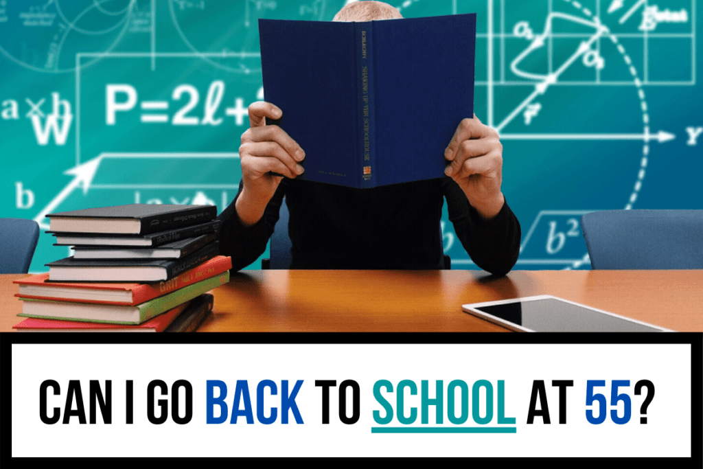 Can I Go Back to School at 55?