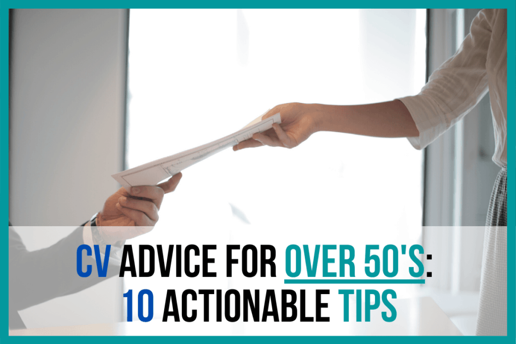 CV Advice for Over 50s_ 10 Actionable Tips