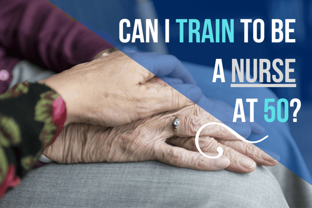 Can I Train to Be a Nurse at 50?