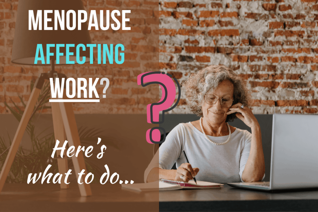 Menopause Affecting Work_ Here's What to Do