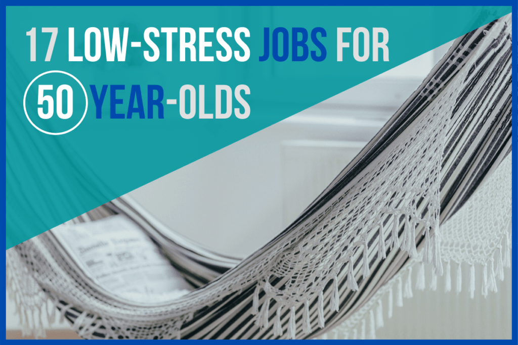 17 Low-Stress Jobs for 50-Year-Olds