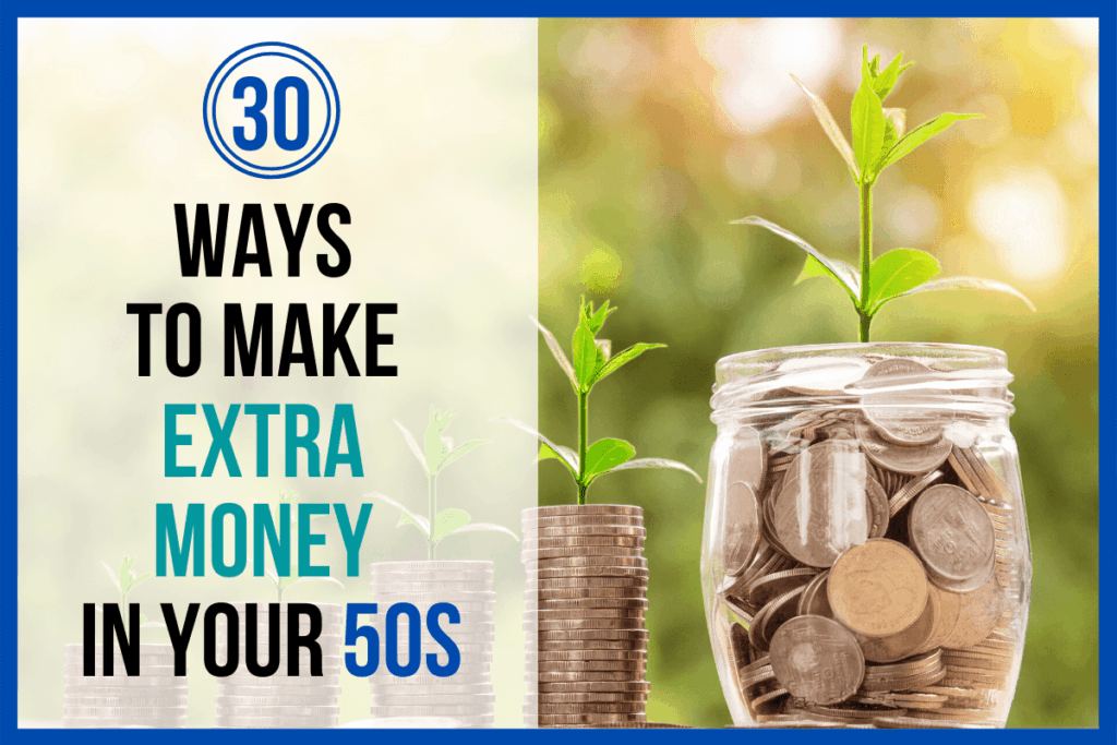 30 Ways to Make Extra Money in Your 50s