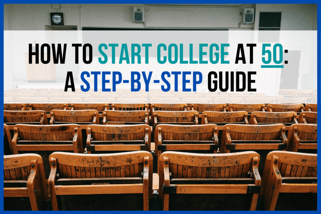 How to Start College at 50: A Step-by-Step Guide