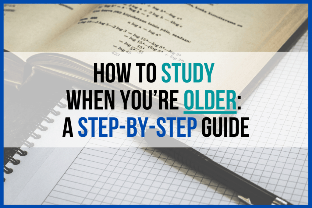 How to Study When You're Older_ A Step-by-Step Guide