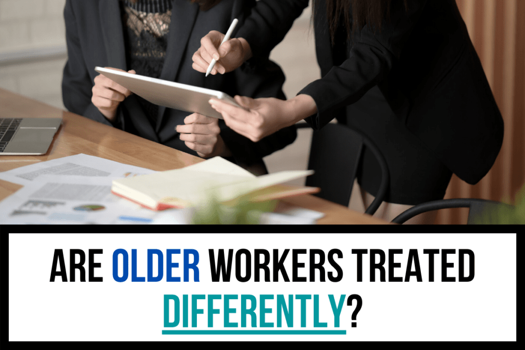 Are Older Workers Treated Differently
