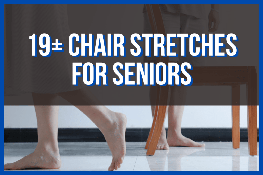 19+ Chair Stretches for Seniors