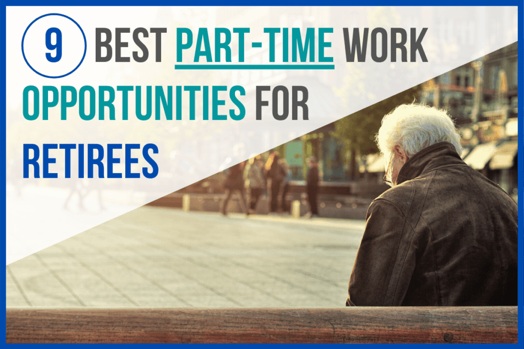 9 Best Part-Time Work Opportunities for Retirees