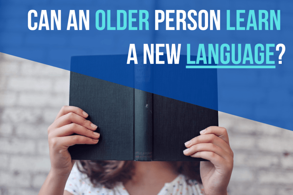 Can an Older Person Learn a New Language?