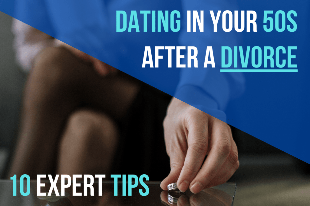 Dating in Your 50s After a Divorce (10 Expert Tips)
