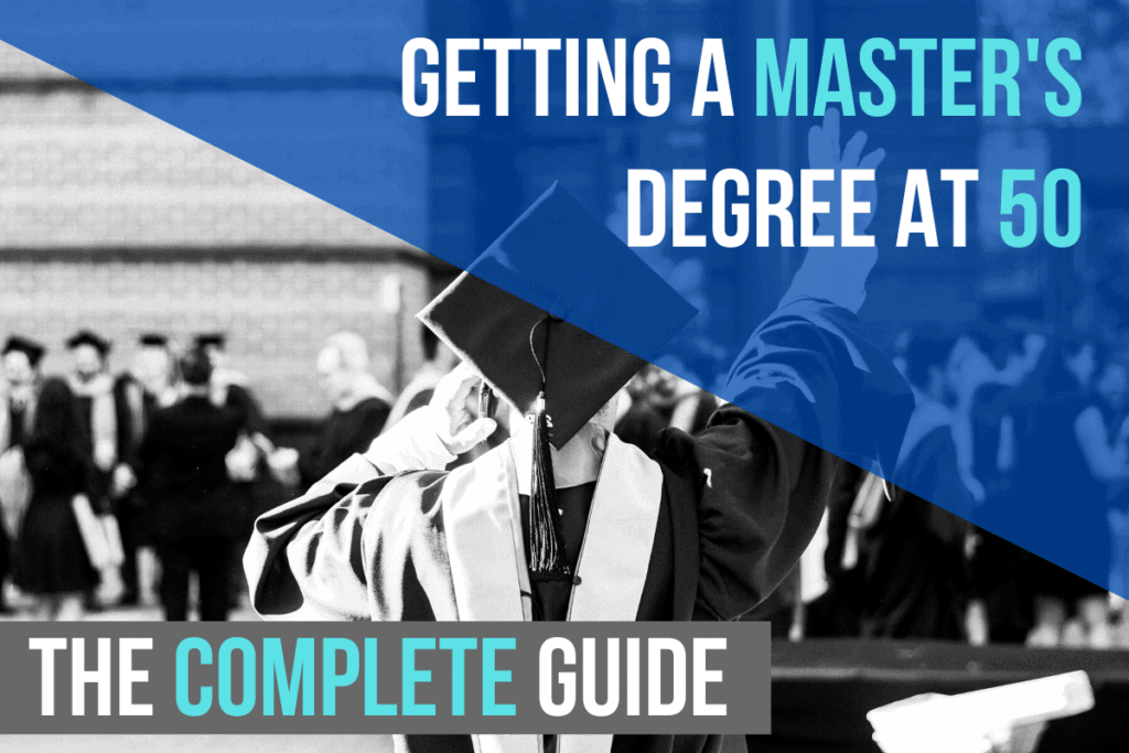 Getting a Master's Degree at 50: The Complete Guide