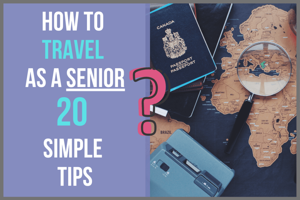 How to Travel as a Senior (20 Simple Tips)