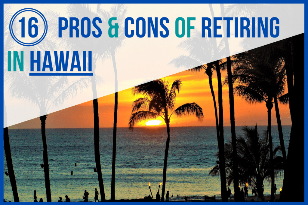 16 Pros and Cons of Retiring in Hawaii