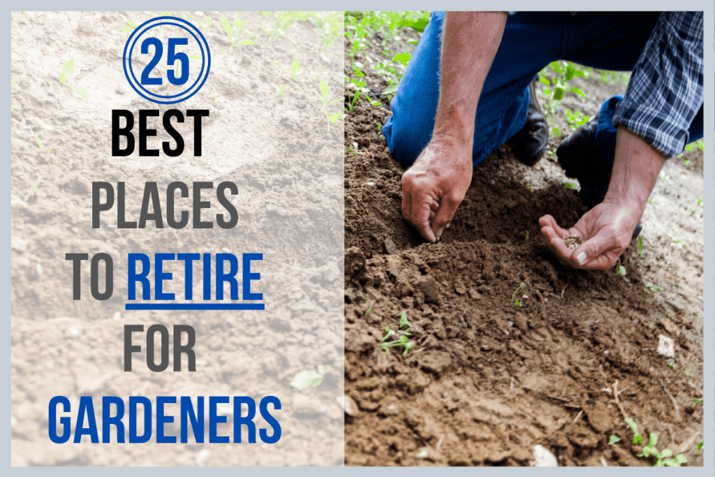 25 Best Places to Retire for Gardeners