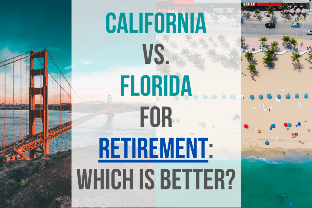 California vs. Florida for Retirement: Which Is Better?